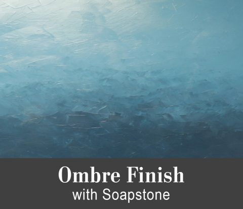 Soapstone - Ombre Finish Tutorial